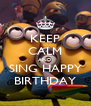 KEEP CALM AND SING HAPPY BIRTHDAY - Personalised Poster A4 size