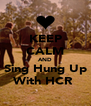 KEEP CALM AND Sing Hung Up With HCR  - Personalised Poster A4 size