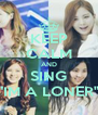 """KEEP CALM AND SING """"IM A LONER"""" - Personalised Poster A4 size"""