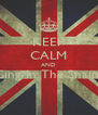 KEEP CALM AND Sing In The Snain  - Personalised Poster A4 size