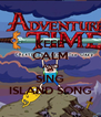 KEEP CALM AND SING ISLAND SONG - Personalised Poster A4 size