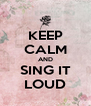 KEEP CALM AND SING IT LOUD - Personalised Poster A4 size