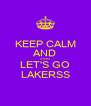 KEEP CALM AND SING LET'S GO LAKERSS - Personalised Poster A4 size