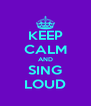 KEEP CALM AND SING LOUD - Personalised Poster A4 size