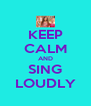 KEEP CALM AND SING LOUDLY - Personalised Poster A4 size