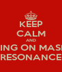 KEEP CALM AND SING ON MASK RESONANCE - Personalised Poster A4 size