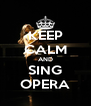 KEEP CALM AND SING OPERA - Personalised Poster A4 size
