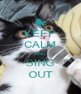 KEEP CALM AND SING OUT - Personalised Poster A4 size