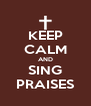 KEEP CALM AND SING PRAISES - Personalised Poster A4 size