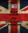 KEEP CALM AND SING SOME  RABBONI - Personalised Poster A4 size