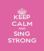 KEEP CALM AND SING STRONG - Personalised Poster A4 size