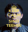 KEEP CALM AND SING TEEHEE - Personalised Poster A4 size