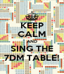KEEP CALM AND SING THE 7DM TABLE! - Personalised Poster A4 size