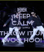 KEEP CALM AND SING THROW IT UP ¡WOO HOO! - Personalised Poster A4 size