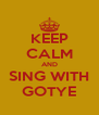 KEEP CALM AND SING WITH GOTYE - Personalised Poster A4 size