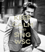 KEEP CALM AND SING WSC - Personalised Poster A4 size