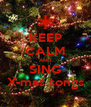 KEEP CALM AND SING X-mas songs - Personalised Poster A4 size