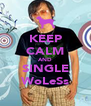 KEEP CALM AND SINGLE WoLeSs - Personalised Poster A4 size