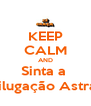 KEEP CALM AND Sinta a  Bilugação Astral - Personalised Poster A4 size