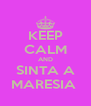 KEEP CALM AND SINTA A MARESIA  - Personalised Poster A4 size