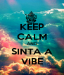 KEEP CALM AND SINTA A VIBE - Personalised Poster A4 size