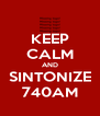 KEEP CALM AND SINTONIZE 740AM - Personalised Poster A4 size