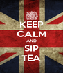 KEEP CALM AND SIP TEA - Personalised Poster A4 size