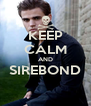 KEEP CALM AND SIREBOND  - Personalised Poster A4 size