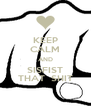 KEEP CALM AND SISFIST THAT  SHIT - Personalised Poster A4 size