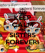 KEEP CALM AND SISTERS FOREVER! - Personalised Poster A4 size