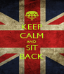 KEEP CALM AND SIT BACK - Personalised Poster A4 size
