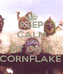 KEEP CALM AND SIT ON A CORNFLAKE  - Personalised Poster A4 size