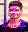 KEEP CALM AND SIVA LOVE Alessandra - Personalised Poster A4 size