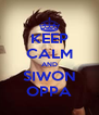 KEEP CALM AND SIWON OPPA - Personalised Poster A4 size