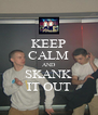 KEEP CALM AND SKANK IT OUT - Personalised Poster A4 size