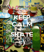 KEEP CALM AND SKATE =) - Personalised Poster A4 size