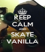 KEEP CALM AND SKATE VANILLA - Personalised Poster A4 size