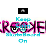Keep Calm And SkateBoard On - Personalised Poster A4 size