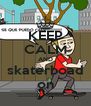 KEEP CALM AND skaterboad on - Personalised Poster A4 size