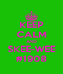 KEEP CALM AND SKEE-WEE #1908 - Personalised Poster A4 size