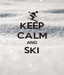 KEEP CALM AND SKI  - Personalised Poster A4 size