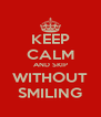 KEEP CALM AND SKIP WITHOUT SMILING - Personalised Poster A4 size