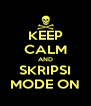 KEEP CALM AND SKRIPSI MODE ON - Personalised Poster A4 size
