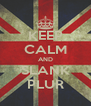 KEEP CALM AND SLANK PLUR - Personalised Poster A4 size