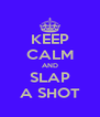 KEEP CALM AND SLAP A SHOT - Personalised Poster A4 size