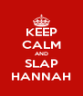 KEEP CALM AND SLAP HANNAH - Personalised Poster A4 size