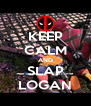 KEEP CALM AND SLAP LOGAN - Personalised Poster A4 size