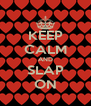 KEEP CALM AND SLAP ON - Personalised Poster A4 size