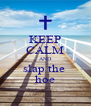 KEEP CALM AND slap the  hoe - Personalised Poster A4 size