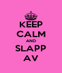 KEEP CALM AND SLAPP AV - Personalised Poster A4 size